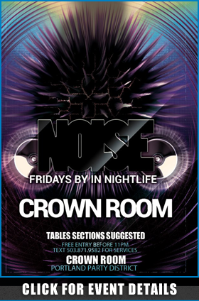 Noise Fridays  @ Crown Room Portland Oregon Friday